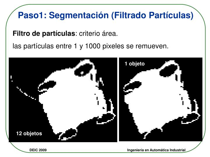 Paso1: Segmentación (Filtrado Partículas)