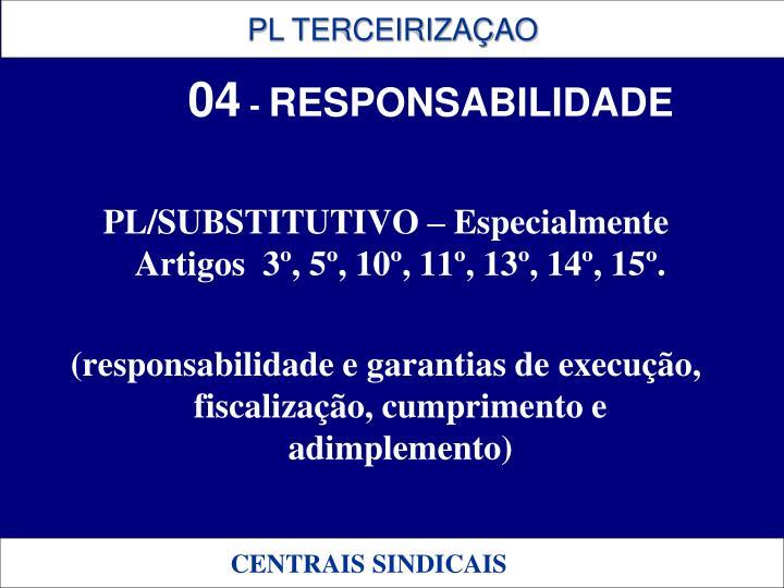 PL/SUBSTITUTIVO – Especialmente Artigos  3º, 5º, 10º, 11º, 13º, 14º, 15º.