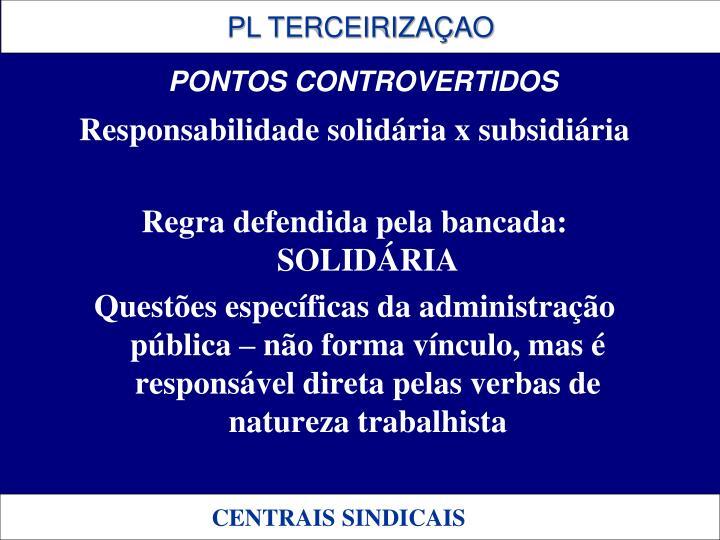 Responsabilidade solidária x subsidiária