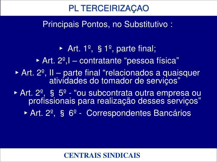 Principais Pontos, no Substitutivo :