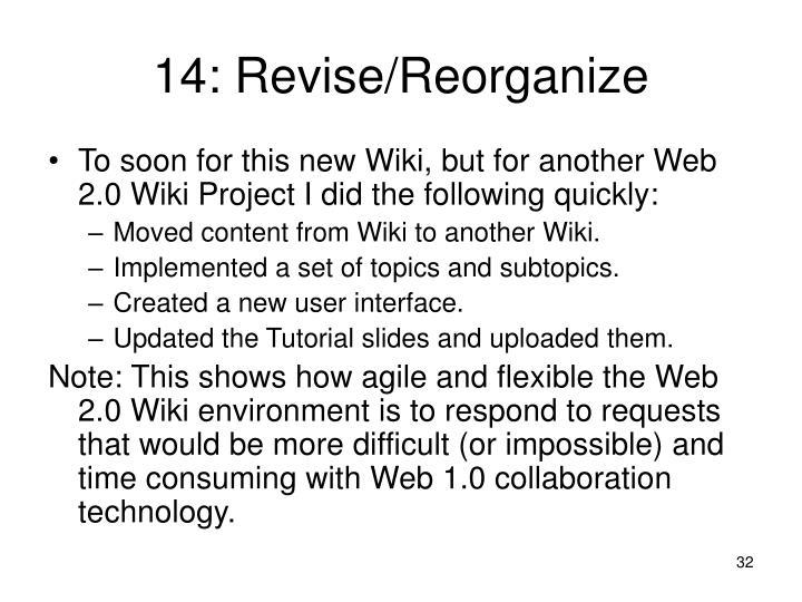 14: Revise/Reorganize