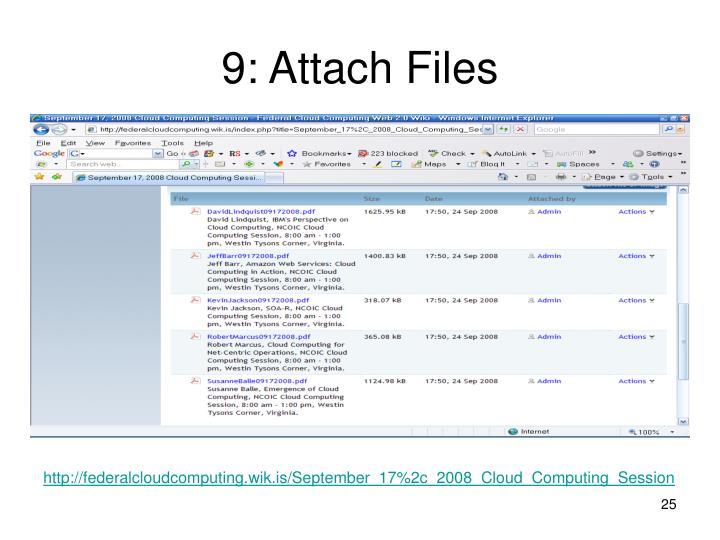 9: Attach Files