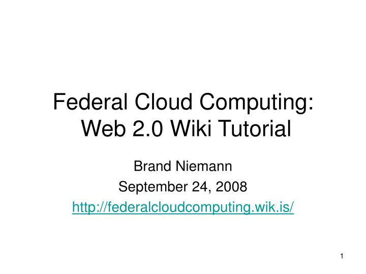 Federal cloud computing web 2 0 wiki tutorial
