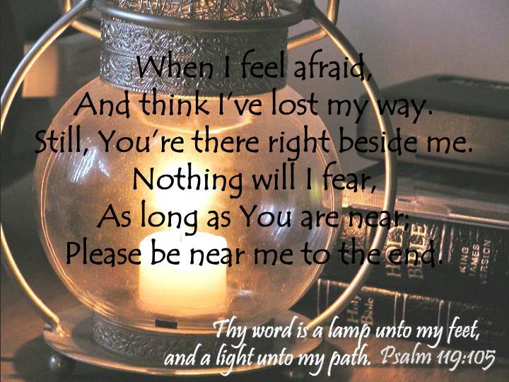 When I feel afraid,