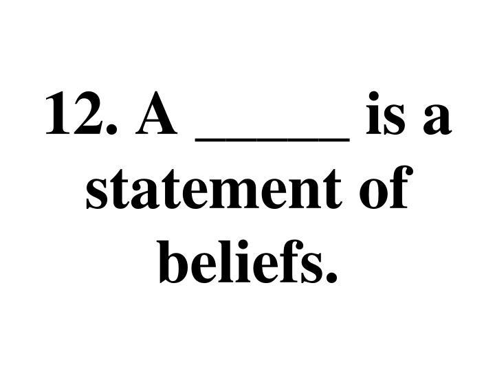 12. A _____ is