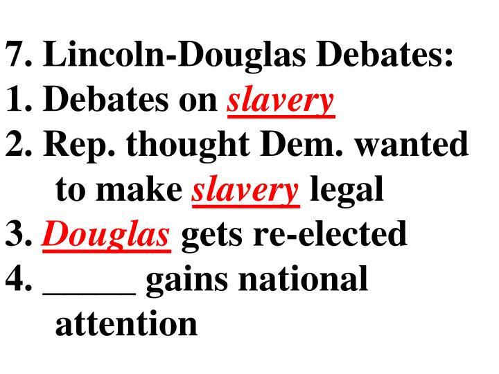 7. Lincoln-Douglas Debates: