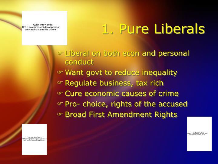 1. Pure Liberals
