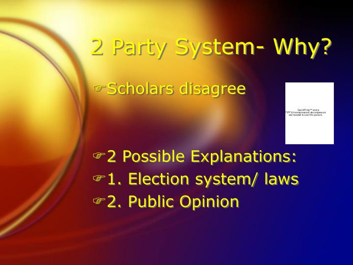 2 Party System- Why?