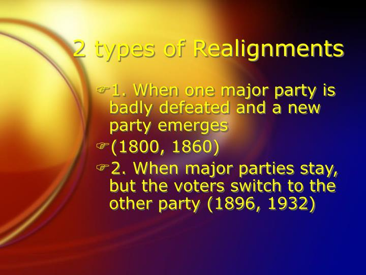 2 types of Realignments