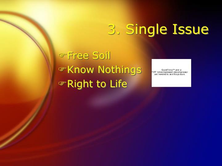 3. Single Issue