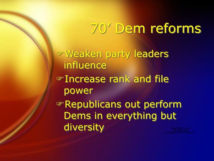 70' Dem reforms