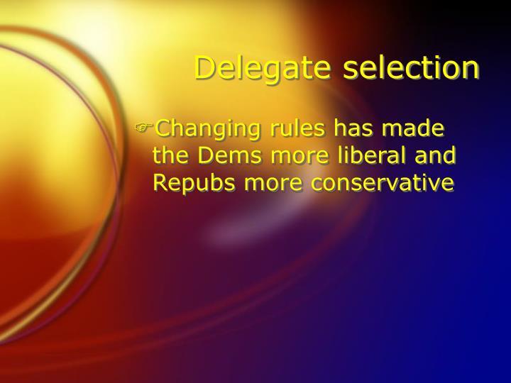 Delegate selection