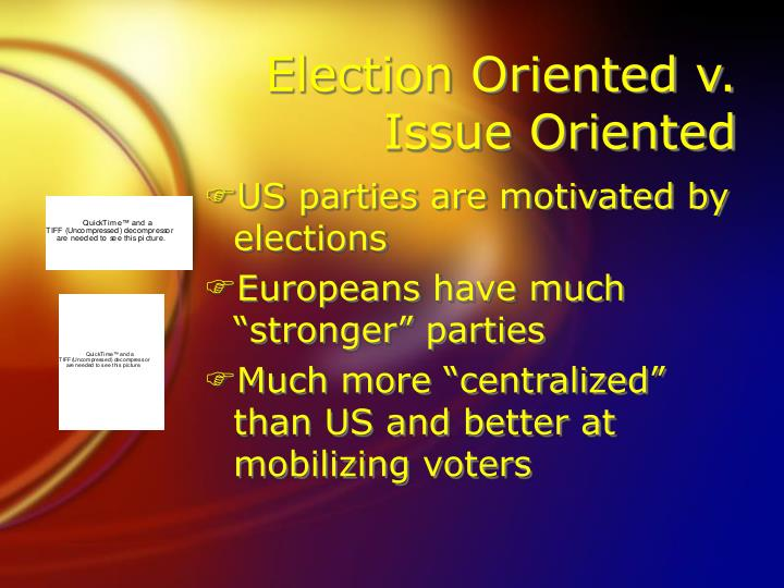 Election Oriented v. Issue Oriented
