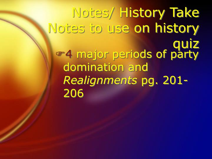 Notes/ History Take Notes to use on history quiz
