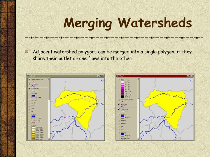 Merging Watersheds