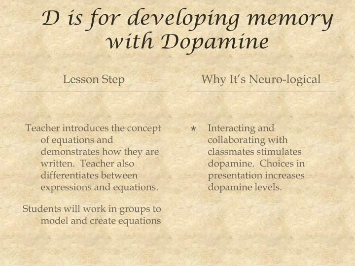 D is for developing memory