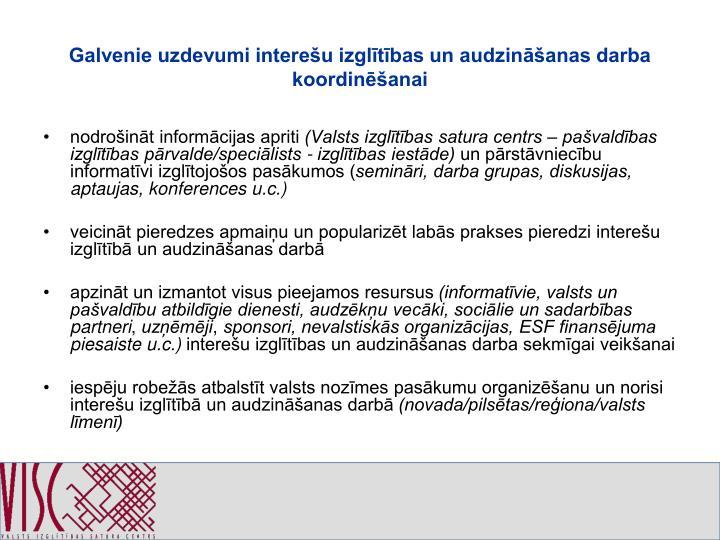 Galvenie uzdevumi interešu izglītības un audzināšanas darba koordinēšanai