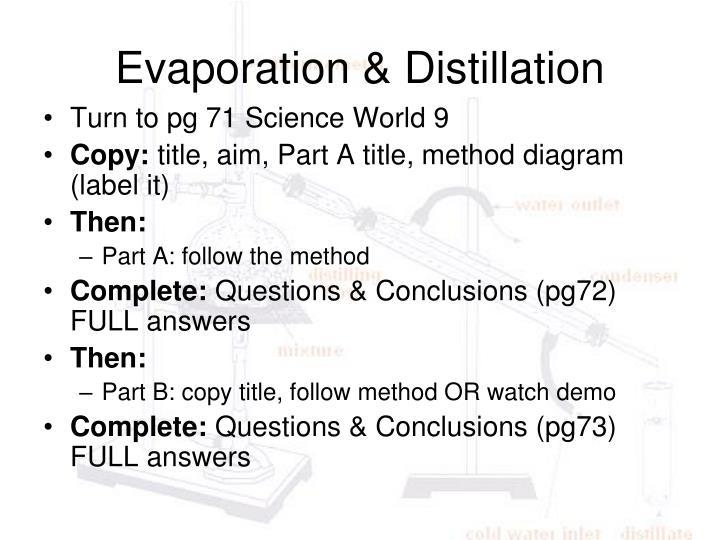 Evaporation & Distillation