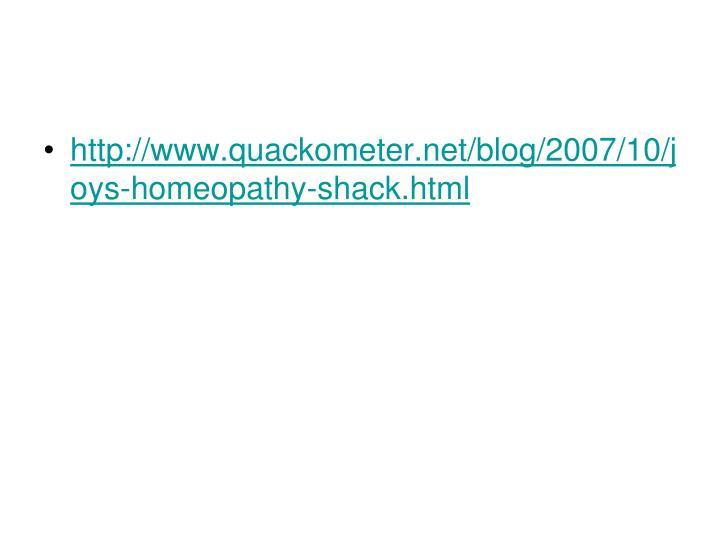 http://www.quackometer.net/blog/2007/10/joys-homeopathy-shack.html