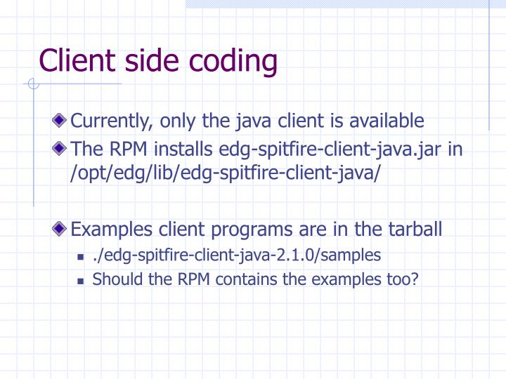 Client side coding