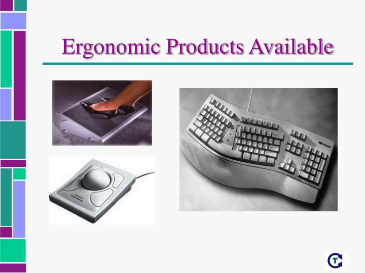 Ergonomic Products Available