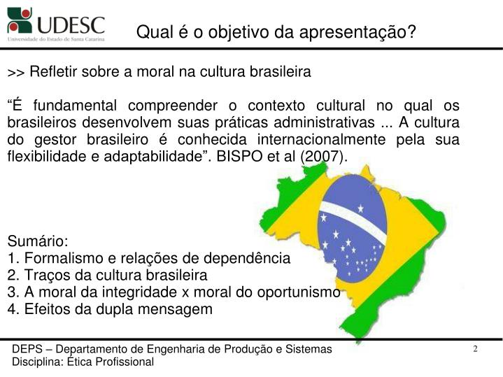 >> Refletir sobre a moral na cultura brasileira