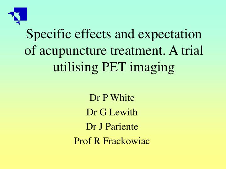Specific effects and expectation of acupuncture treatment a trial utilising pet imaging
