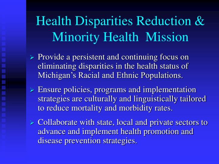 Health Disparities Reduction & Minority Health  Mission