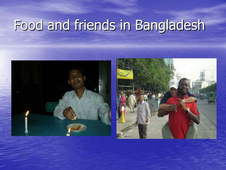 Food and friends in bangladesh