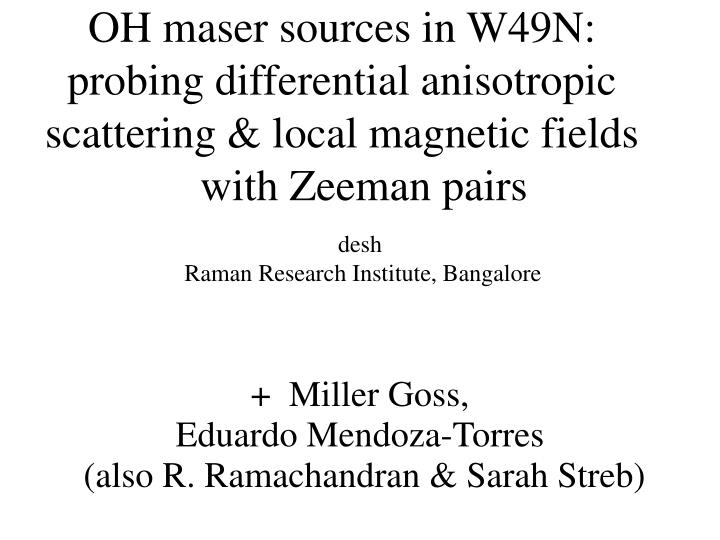 OH maser sources in W49N: probing differential anisotropic scattering & local magnetic fields