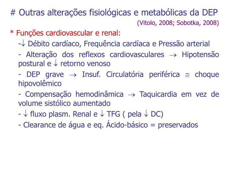 # Outras alterações fisiológicas e metabólicas da DEP