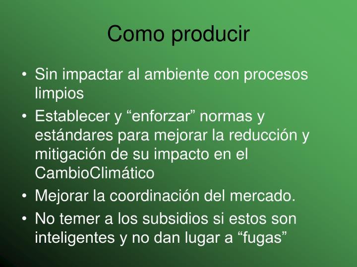 Como producir