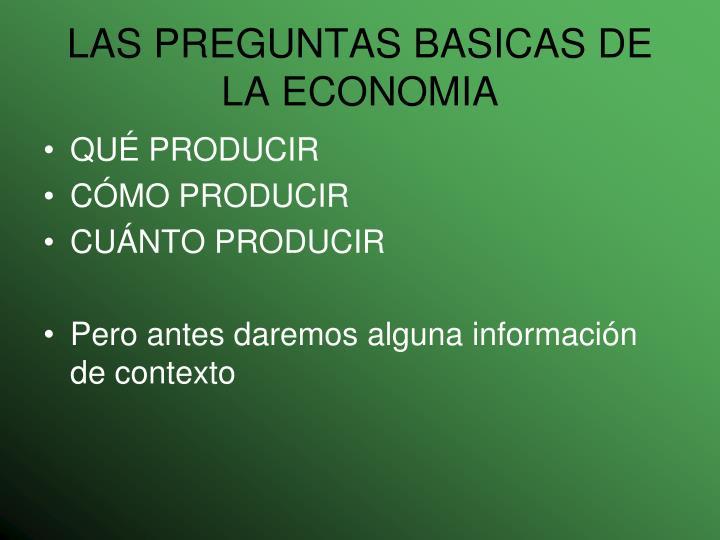 LAS PREGUNTAS BASICAS DE LA ECONOMIA