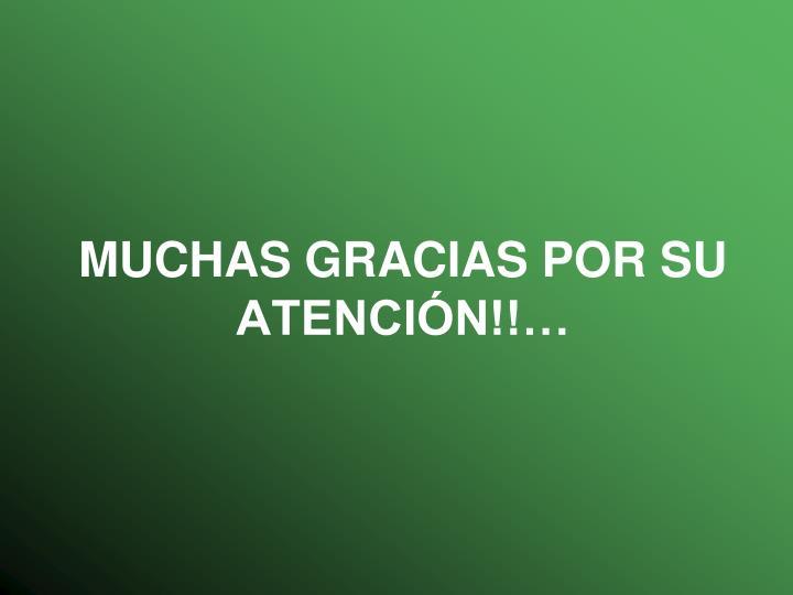 MUCHAS GRACIAS POR SU ATENCIÓN!!…