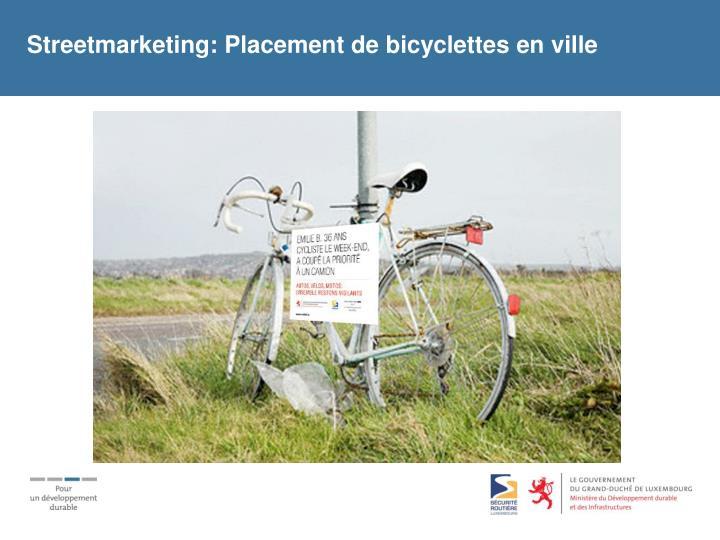 Streetmarketing: Placement de bicyclettes en ville