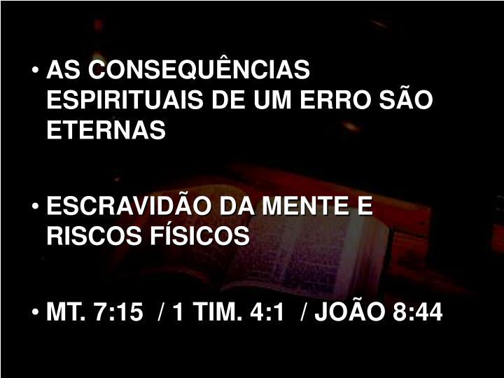 AS CONSEQUÊNCIAS ESPIRITUAIS DE UM ERRO SÃO ETERNAS