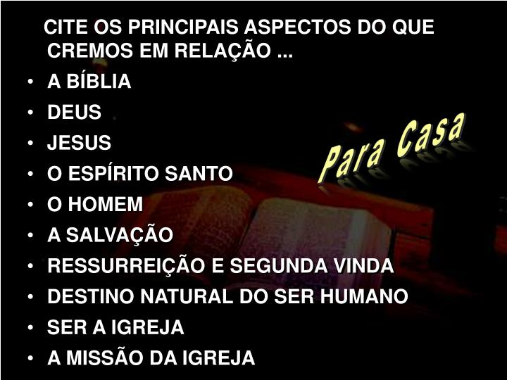 CITE OS PRINCIPAIS ASPECTOS DO QUE CREMOS EM RELAÇÃO ...