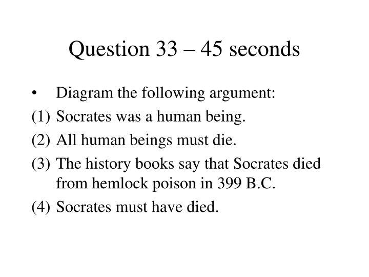 Question 33 – 45 seconds