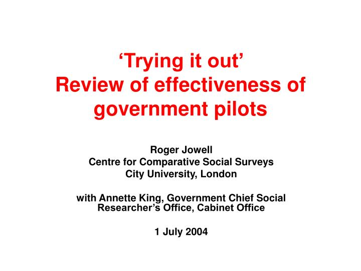 Trying it out review of effectiveness of government pilots