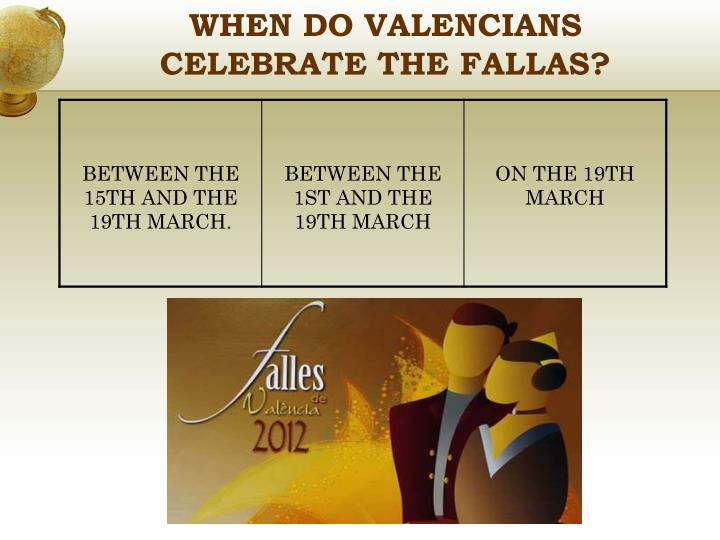 WHEN DO VALENCIANS CELEBRATE THE FALLAS?