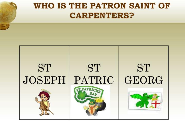 WHO IS THE PATRON SAINT OF CARPENTERS?