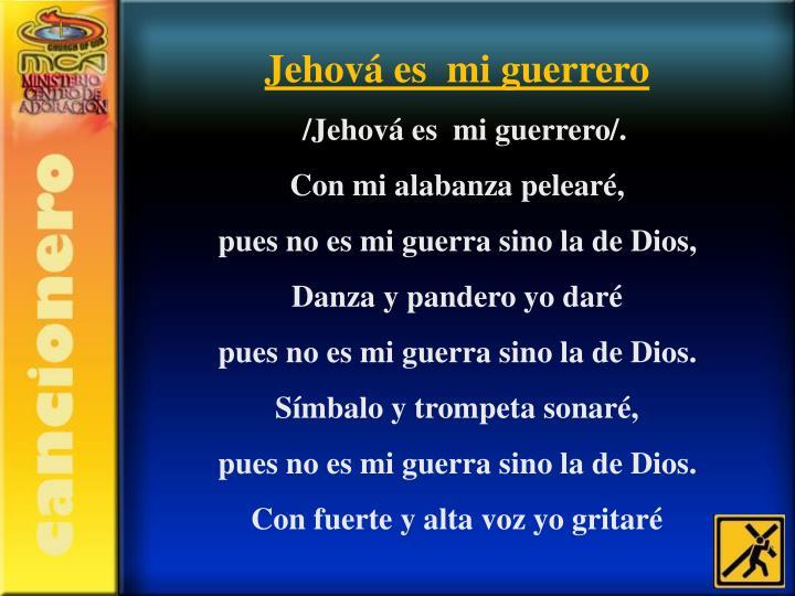 Jehová es  mi guerrero