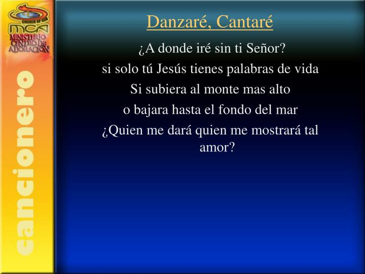 Danzaré, Cantaré