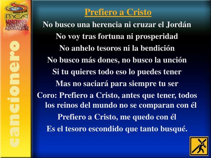 Prefiero a Cristo