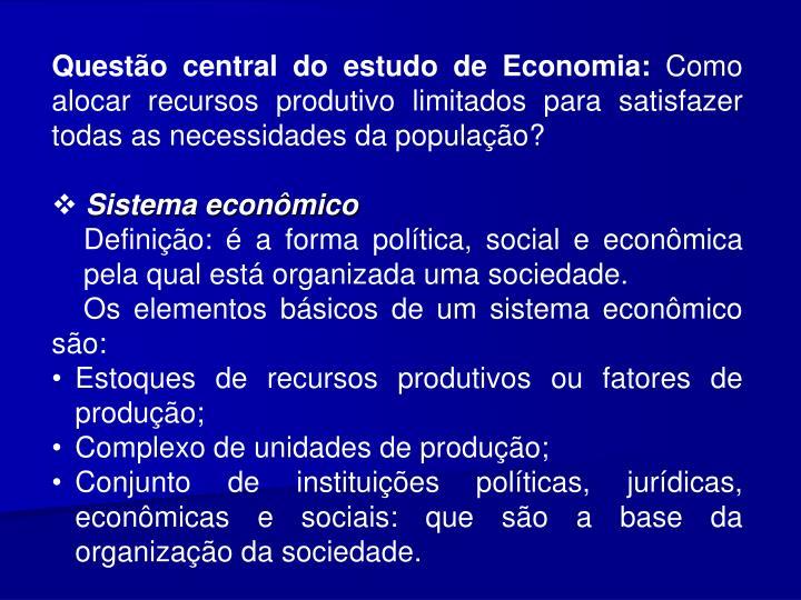 Questo central do estudo de Economia: