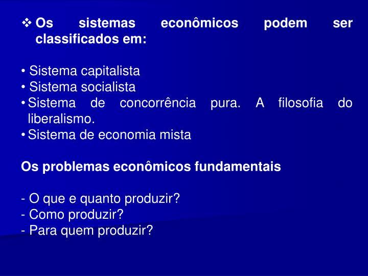 Os sistemas econmicos podem ser classificados em:
