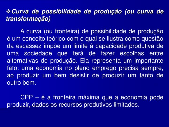 Curva de possibilidade de produo (ou curva de transformao)