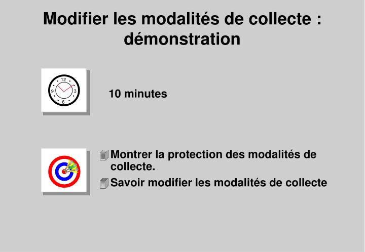 Montrer la protection des modalités de collecte.