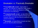 breakable v s practically breakable
