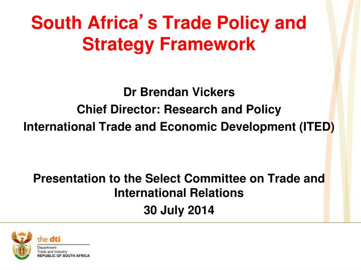 South africa s trade policy and strategy framework